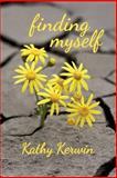 Finding Myself, Kathy Kerwin, 1480287458