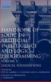 Logic in Artificial Intelligence and Logic Programming : Logical Foundations, Gabbay, Dov M. and Robinson, J. A., 019853745X