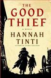 The Good Thief, Hannah Tinti, 0385337450
