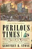 Perilous Times, Geoffrey R. Stone, 0393327450
