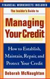 Insider's Guide to Managing Your Credit, Deborah McNaughton, 0425167453