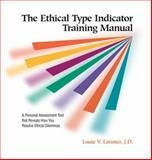 Ethical Type Indicator Leaders Guide, Louie, Larimer, 087425745X
