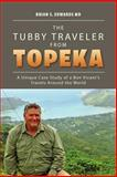 The Tubby Traveler from Topek, Brian S. Edwards, 1469177455