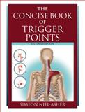 The Concise Book of Trigger Points, Revised Edition, Simeon Niel-Asher, 1556437455