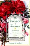 The Benevolence of Manners, Linda S. Lichter, 0060987456