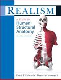 Realism : A Study in Human Structural Anatomy, Edwards, Carol F. and Grosenick, Brenda A., 013812745X