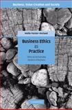 Business Ethics as Practice : Ethics as the Everyday Business of Business, Painter-Morland, Mollie, 0521877458