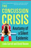 The Concussion Crisis, Linda Carroll and David Rosner, 1451627459