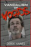 Vandalism of Words, Derek Haines, 1453777458