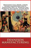 Dennison's Gala Book; a Book Giving Suggestions for St. Valentine's Day, St. Patrick's Day, Patriotic Occasions. Easter Week. April Fool's Day and May Day, Dennison Manufacturing, 1492147451