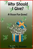 Why Should I Give?, Yvonne Stewart, 1494367459