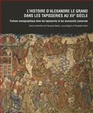 L' Histoire d'Alexandre Dans les Tapisseries Au XVe Siecle, , 2503547451