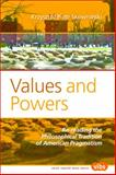 Values and Powers : Re-reading the Philosophical Tradition of American Pragmatism, Skowroñski, Krzysztof Piotr, 9042027452