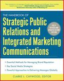 The Handbook of Strategic Public Relations and Integrated Marketing Communications, Caywood, Clarke L., 0071767460
