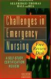 Challenges in Emergency Nursing : A Self-Study Certification Review, Selfridge-Thomas, Judy and Hall, Martha, 0721677460