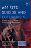 Assisted Suicide and Euthanasia : A Natural Law Ethics Approach, Paterson, Craig, 0754657469