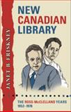 New Canadian Library : The Ross-McClelland Years, 1952-1978, Friskney, Janet B., 0802097464