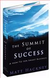 The Summit of Success : A How-to for Smart Business, Hackney, Matt, 0981817467