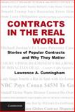 Contracts in the Real World : Stories of Popular Contracts and Why They Matter, Cunningham, Lawrence A., 1107607469