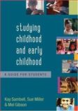 Studying Childhood and Early Childhood : A Guide for Students, Miller, Sue and Sambell, Kay, 1412907462