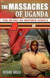 The Massacres of Uganda, Richard Okello, 1456567462