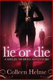 Lie or Die, Colleen Helme, 1478277467