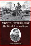 Arctic Naturalist, Anthony Dalton, 1554887461