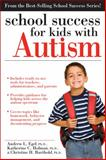 School Success for Kids with Autism, Andrew Egel and Katherine C. Holman, 1593637462