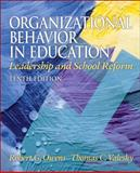 Organizational Behavior in Education : Leadership and School Reform, Owens, Robert G. and Valesky, Thomas C., 0137017464