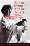 Act of Synod--Act of Folly?, , 0334027462