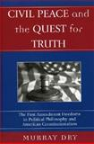 Civil Peace and the Quest for Truth : The First Amendment Freedoms in Political Philosophy and American Constitutionalism, Dry, Murray, 0739107461
