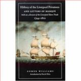 History of the Liverpool Privateers and Letters of Marque with an Account of the Liverpool Slave Trade, 1744-1812, Williams, Gomer, 077352746X