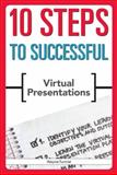 10 Steps to Successful Virtual Presentations 9781562867461