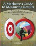 A Marketer's Guide to Measuring Results, Chris Bevolo, 160146746X