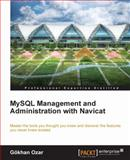 MySQL Management and Administration with Navicat, Gokhan Ozar, 1849687463