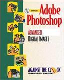 Adobe Photoshop 5 : Advanced Digital Images, Against the Clock, Inc. Staff, 0130217468