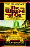 The Making of the Wizard of Oz, Aljean Harmetz, 0385297467
