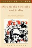 Sweden, the Swastika and Stalin : The Swedish Experience in the Second World War, Gilmour, John, 0748627464
