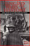 Tangled Webs of History : Indians and the Law in Canada's Pacific Coast Fisheries, Newell, Dianne, 0802077463