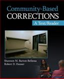 Community-Based Corrections : A Text/Reader, Barton-Bellessa, Shannon M. and Hanser, Robert D., 1412987466