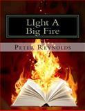 Light a Big Fire, Peter Reynolds, 1492327468