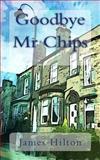 Goodbye Mr Chips, James Hilton, 1492877468