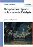 Phosphorus Ligands in Asymmetric Catalysis : Synthesis and Applications, , 3527317465