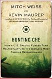 Hunting Che, Mitch Weiss and Kevin Maurer, 0425257460