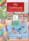 My Clubhouse Sticker Activity Book, Cathy Beylon, 0486407462