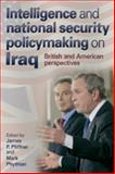 Intelligence and National Security Policymaking on Iraq : British and American Perspectives, , 071907746X
