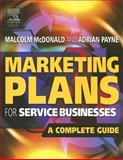 Marketing Plans for Service Businesses : A Complete Guide, McDonald, Malcolm and Payne, Adrian, 075066746X