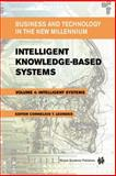 Intelligent Knowledge-Based Systems : Business and Technology in the New Millennium, Leondes, Cornelius T., 1402077467
