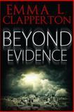 Beyond Evidence, Emma Clapperton, 1484017463