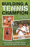 Building a Tennis Champion, Nathan and Giselle Martin, 1494397463